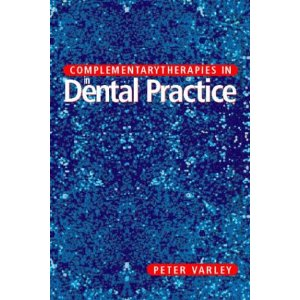 Complementary Therapies In Dental Practice